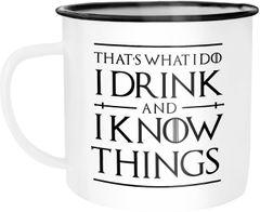 Emaille Tasse Becher Kaffeetasse Spruch I drink and i know things Geschenkidee und Bürotasse Moonworks®