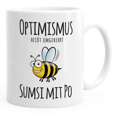 Kaffee-Tasse Spruch Optimismus heisst umgekehrt Sumsi mit Po Bürotasse Motiv Biene MoonWorks®