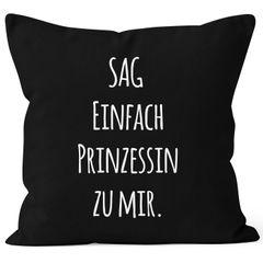 """Kissenbezug mit Spruch """"Sag einfach Prinzessin zu mir"""" 40x40 Baumwolle Moonworks"""