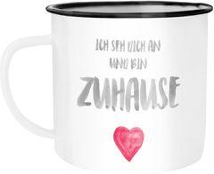 Emaille-Tasse Ich seh dich an und bin zuhause Herz Geschenk Liebe Geschenkidee Weihnachten Valentinstag Moonworks®
