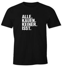 Herren T-Shirt Alle Kauen Keiner isst Drogen Techno FunShirt Moonworks®