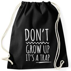 Turnbeutel Spruch Don't grow up it's a trap Beutel Gymsac Baumwolle Moonworks®