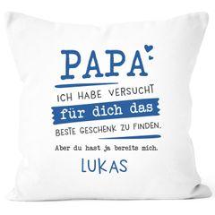 Kissen-Bezug personalisiertes Geschenk Spruch Papa/Mama/Oma/Opa Ich habe versucht für dich das beste Geschenk zu finden anpassbarer Name Dekokissen SpecialMe®