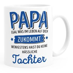 Geschenk Tasse anpassen egal was im Leben auf dich zukommt wenigstens hast du keine hässlichen Kinder Kaffee-Becher MoonWorks®