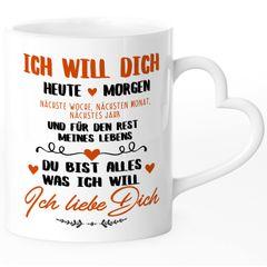 Tasse mit Herz-Henkel Liebes-Spruch Ich will dich heute morgen...Liebeserklärung ich liebe dich Geschenkidee Valentinstag Freund/Freundin/Partner SpecialMe®