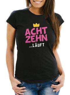 Damen T- Shirt Geburtstag Krone Achtzehn ...läuft lustiges Geschenk für Frauen MoonWorks®