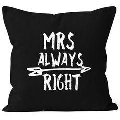 Kissenbezug Mrs Always Right Kissen-Hülle Partner Hochzeit Deko-Kissen 40x40  Baumwolle MoonWorks®