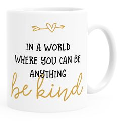 Kaffee-Tasse Spruch In a world where you can be anything be kind Statement postives Denken SpecialMe®