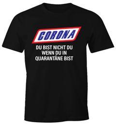 Herren T-Shirt Spruch Du bist nicht Du Quarantäne Parodie Satire Virus zuhause bleiben Fun-Shirt Moonworks®